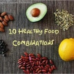 10 Healthy Food Combinations to Maximize the Benefits of Your Plant-Based Vegan Diet