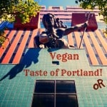 Vegan Taste of Portland, Oregon: Restaurants, Street Food, and Cycling for Smoothies!