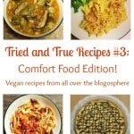 Tried And True Recipes Series #3: Comfort Food Edition! 5 Recipes From All Over The Vegan Blogosphere