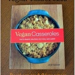 Vegan Casseroles Cookbook Review and Giveaway, Plus Creamy Spinach Florentine, Almost Alfredo Sauce and Bumbleberry Cobbler Recipes!