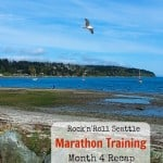 Month 4 of Rock'n'Roll Seattle Marathon Training: the Finish Line is Getting Closer!