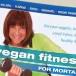 Vegan Fitness for Mortals: a New Book for Health-Conscious Vegans by Ellen Jaffe Jones