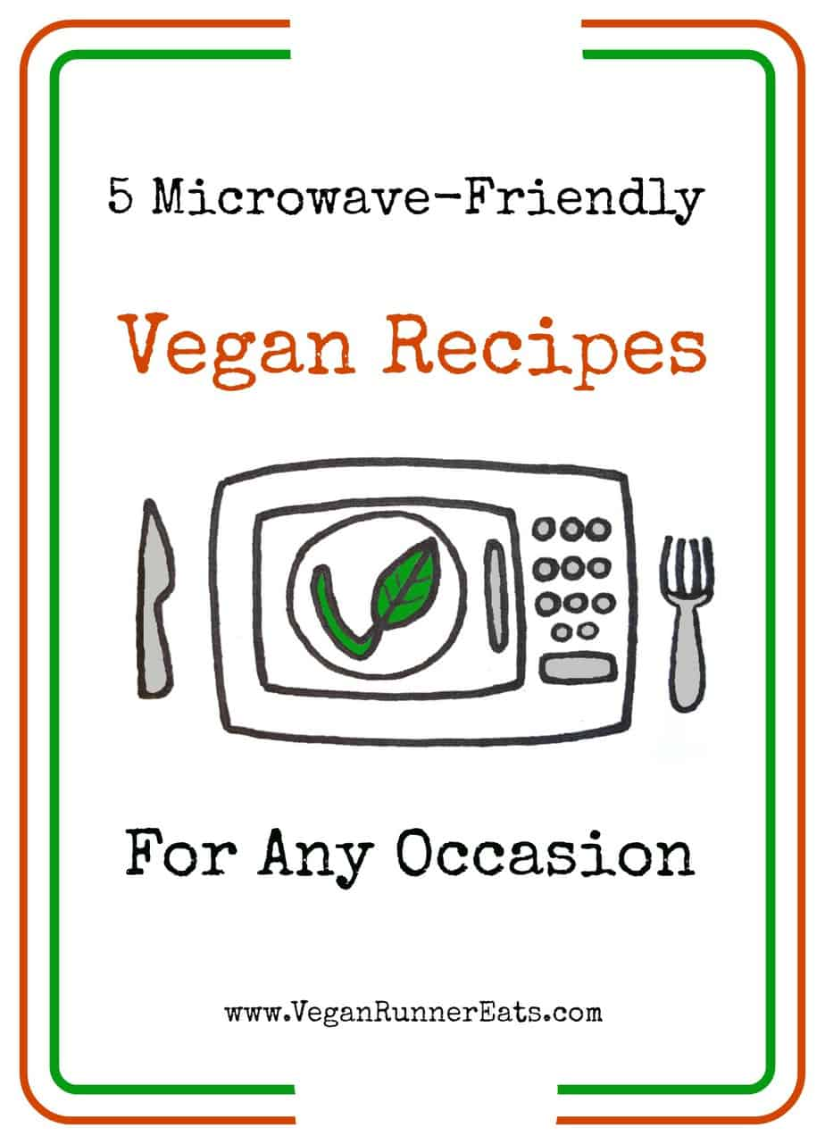 5 vegan microwave recipes: breakfast, lunch, dinner and dessert