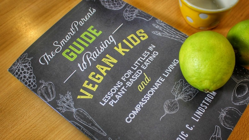 The Smart Parent's Guide to Raising Vegan Kids - a book on vegan parenting by Eric Lindstrom