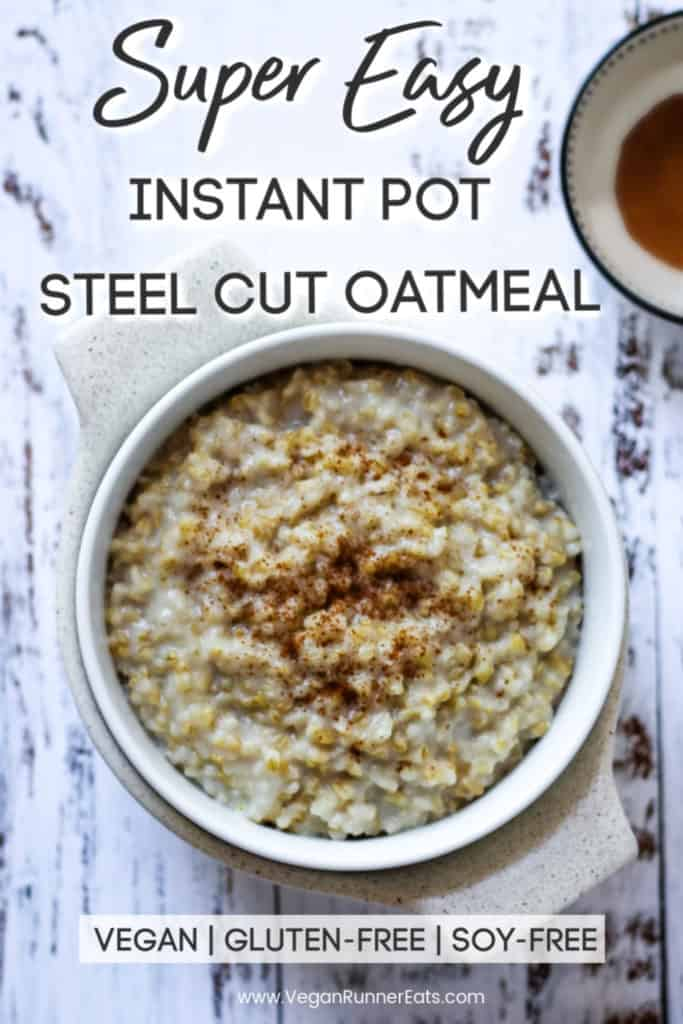 Super easy Instant Pot steel cut oatmeal - 2 easy ways to make perfect steel cut oats in the Instant Pot