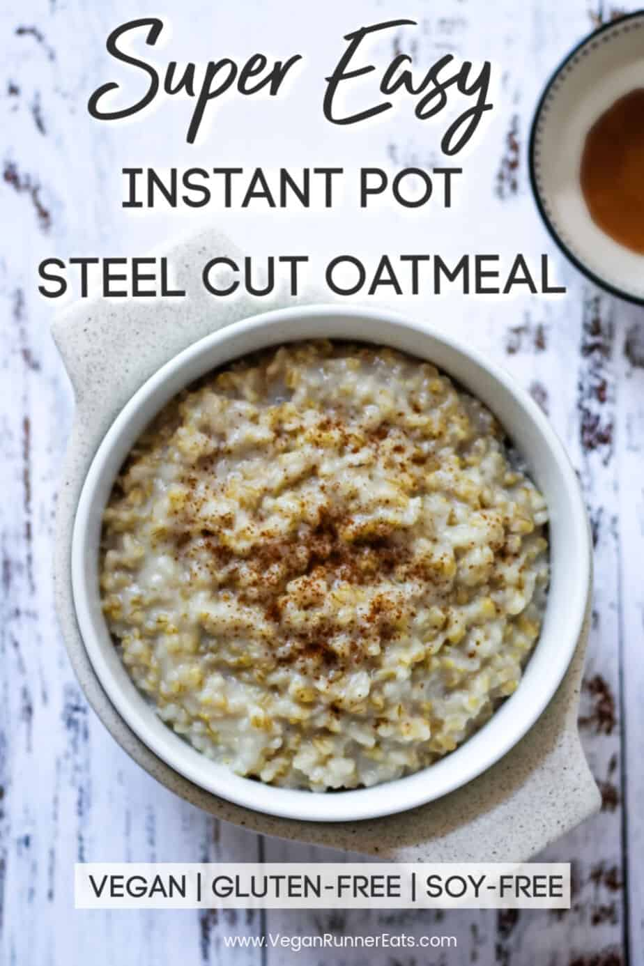 Super easy Instant Pot steel cut oatmeal - 2 easy ways to make perfect steel cut oats in the Instant Pot | Vegan Runner Eats