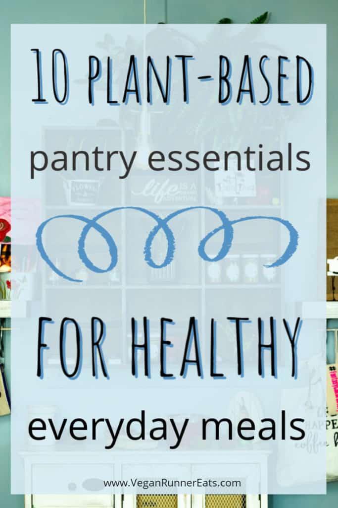 10 plant-based pantry essentials for healthy everyday vegan meals