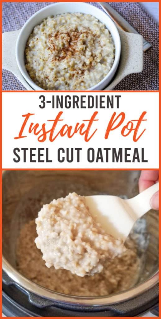 3 ingredient Instant Pot steel cut oatmeal