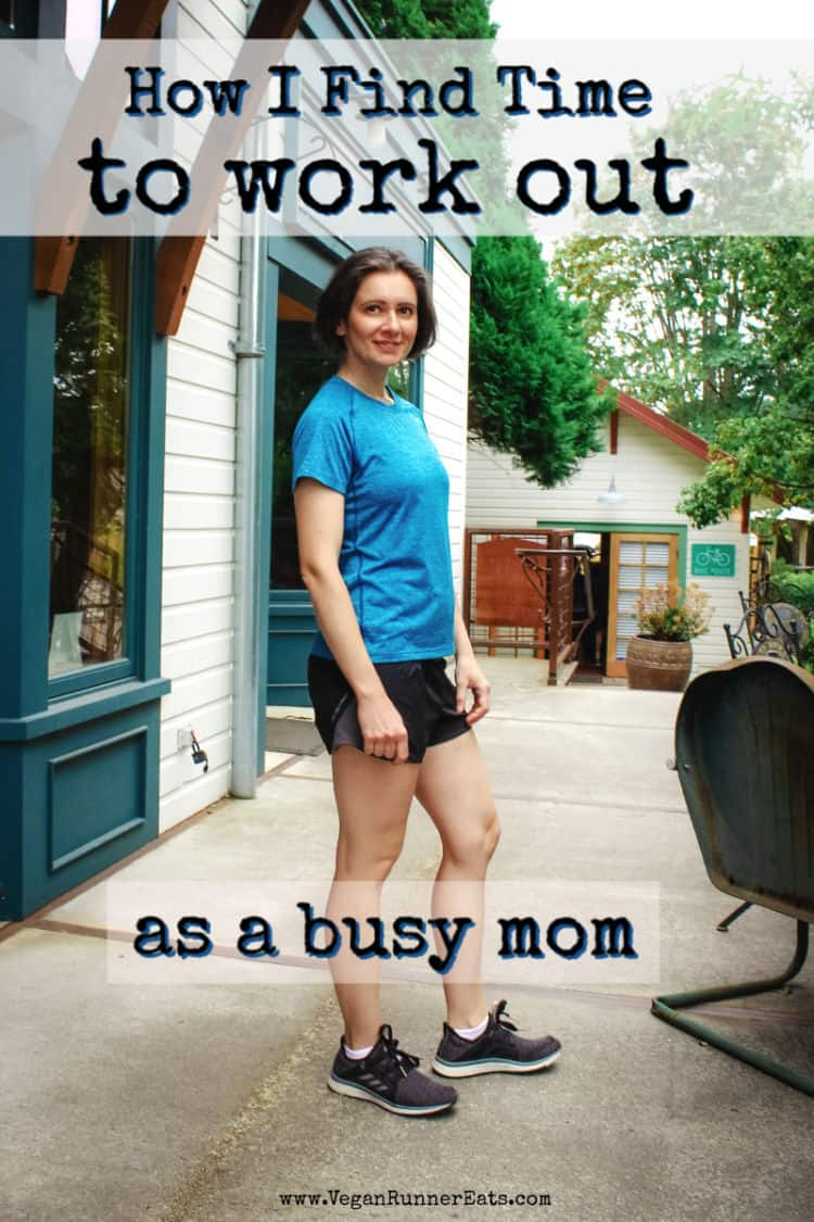 How I find time to exercise as a busy mom: my weekly workout schedule | Vegan Runner Eats
