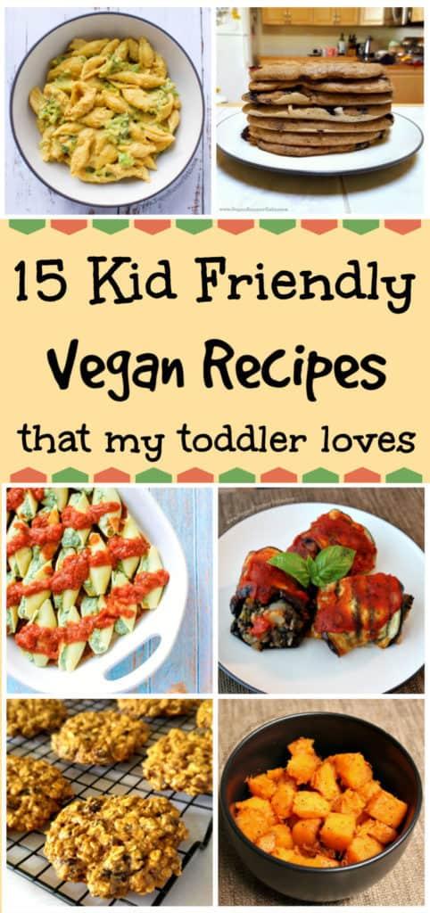 15 kid friendly vegan meals that my toddler loves