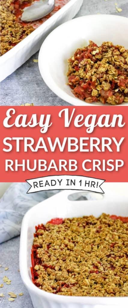 Easy vegan strawberry rhubarb crisp - ready in 1 hour!