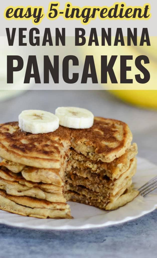 Easy 5 ingredient vegan banana pancakes recipe