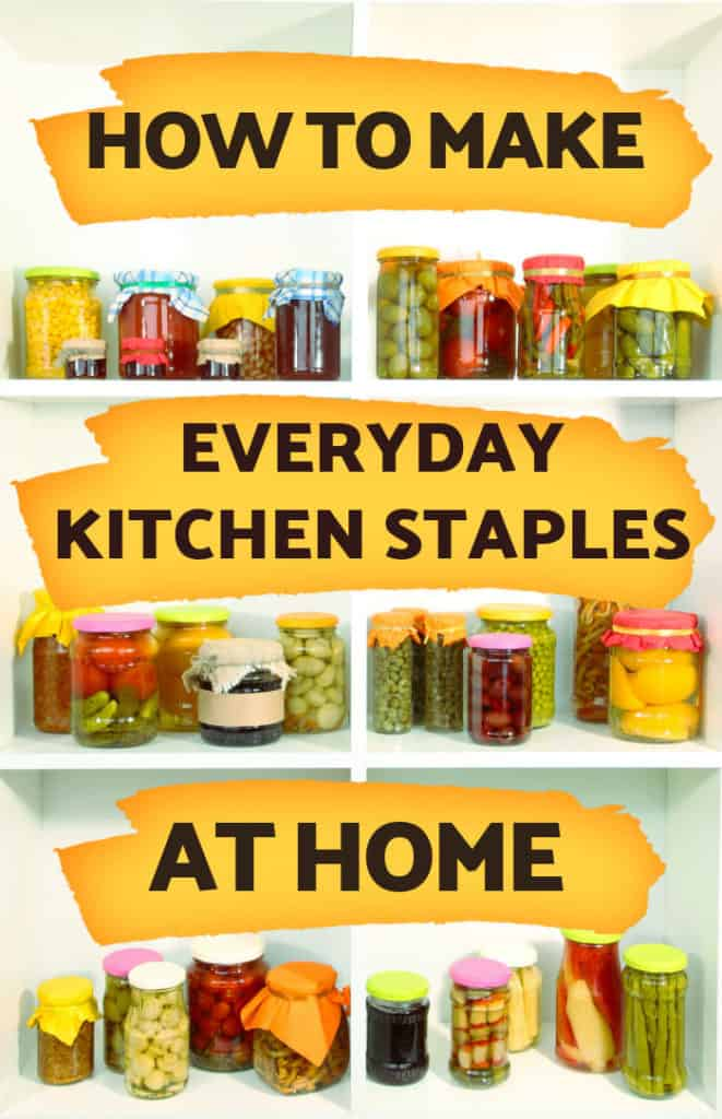 How to make staple kitchen ingredients at home